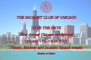 THE RACQUET CLUB OF CHICAGO SAVE THE DATE - 2013 Oct
